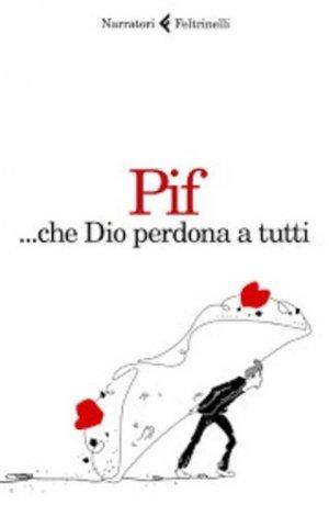 CHE DIO PERDONA A TUTTI - fretinelli - 9788807033131 -