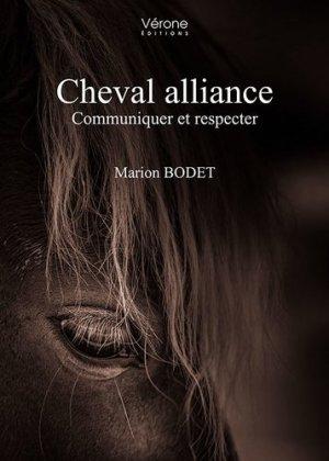 Cheval alliance : communiquer et respecter - Vérone éditions - 9791028400934 -