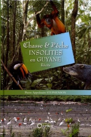 Chasse & pêche insolites en Guyane - orphie - 9791029802553 -