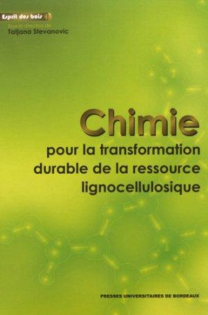 Chimie pour la transformation durable de la ressource lignocellulosique - presses universitaires de bordeaux - 9791030003260 -