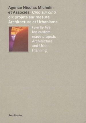 Cinq sur cinq. Dix projets sur mesure, Architecture et Urbanisme - Archibooks - 9782357330009 -