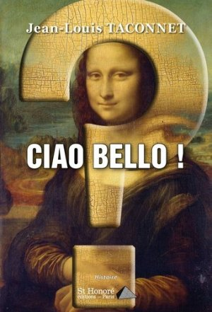 Ciao Bello ! - Saint Honoré Editions - 9782407016754 -