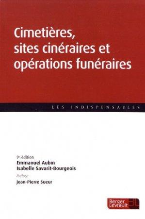 Cimetières, sites cinéraires et opérations funéraires. 9e édition - berger levrault - 9782701319513 -