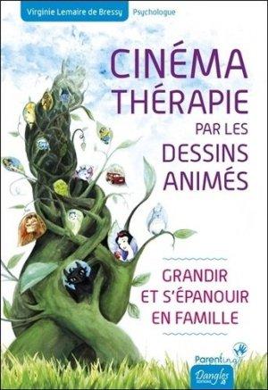 Cinémathérapie par les dessins animés - Grandir et s'épanouir en famille - Dangles - 9782703312505 -