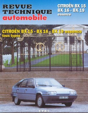 Citroën BX15 BX16 BX19 essence - etai - editions techniques pour l'automobile et l'industrie - 9782726870211 -