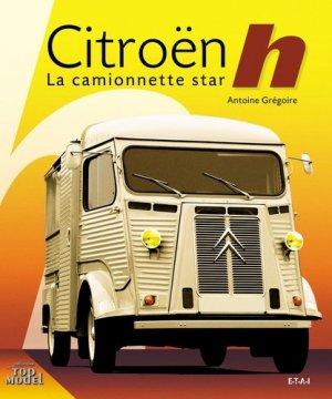 Citroën Type h. La camionnette star - etai - editions techniques pour l'automobile et l'industrie - 9782726889329 -