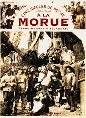 Cinq siècles de pêche à la morue - ouest-france - 9782737323041 -