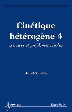 Cinétique hétérogène 4 - hermès / lavoisier - 9782746216129 -