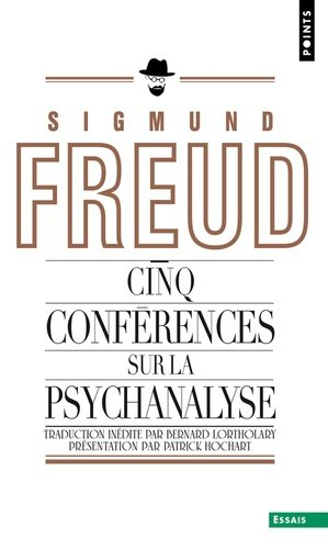 Cinq conférences sur la psychanalyse - points - 9782757854273 -
