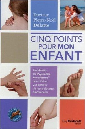 Cinq points pour mon enfant - guy tredaniel editions - 9782813204554 -