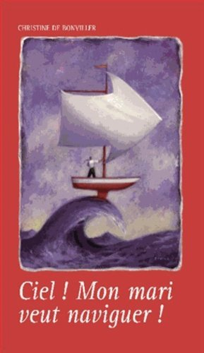 Ciel ! Mon mari veut naviguer... - ancre de marine - 9782841413096 -