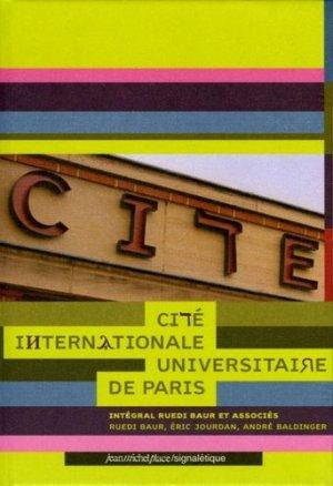 Cité Internationale Universitaire de Paris. Intégral Ruedi Baur et associés - Editions Jean-Michel Place - 9782858938131 -