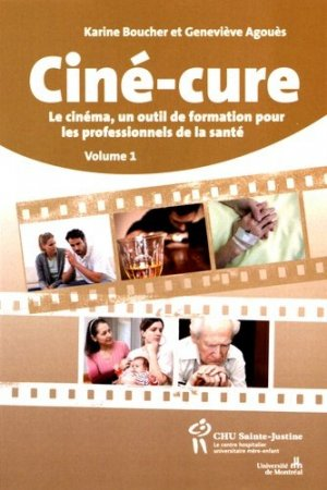 Ciné-cure - chu sainte-justine - 9782896197316 -