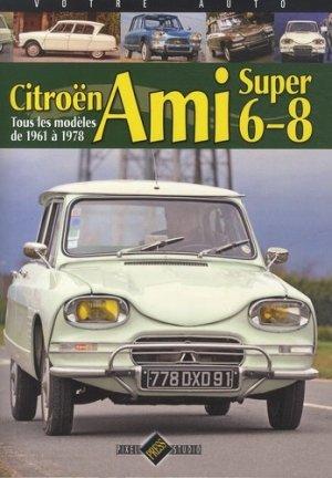 Citroën Ami 6-8. Tous les modèles de 1961 à 1978 - Pixel Press Studio - 9782917038529 -