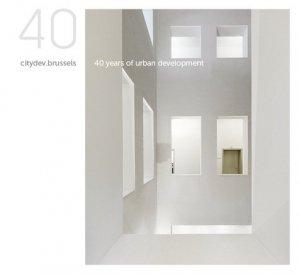 Citydev.brussels. 40 years of urban developement, Edition bilingue français-néerlandais - prisme - 9782930451152 -