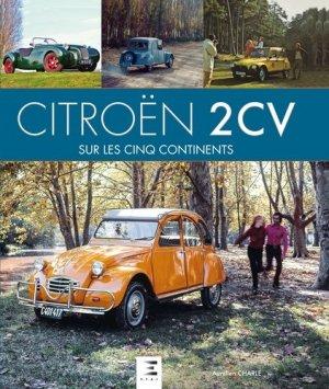 Citroën 2 CV sur les 5 continents - etai - editions techniques pour l'automobile et l'industrie - 9791028302023 -