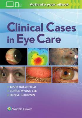 Clinical Cases in Eye Care - lippincott williams and wilkins - 9781496385345 -