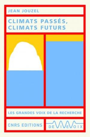 Climats passés, climats futurs - CNRS - 9782271125378 -