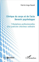 Clinique du corps et de l'acte : devenir psychologue - l'harmattan - 9782343079615 -
