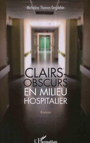 Clairs-obscurs en milieu hospitalier - l'harmattan - 9782343098869