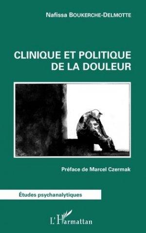 Clinique et politique de la douleur - l'harmattan - 9782343172477 -