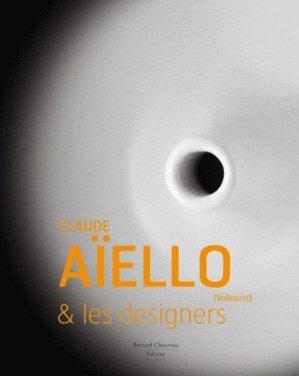 Claude Aïello et les designers - bernard chauveau - 9782363060662 -