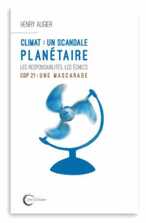 Climat : un scandale planétaire - libre et solidaire - 9782372630153 -