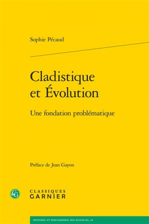 Cladistique et évolution - classiques garnier - 9782406063377