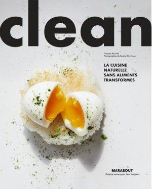Clean. La cuisine naturelle sans aliments ultra-transformés - Marabout - 9782501144827 -