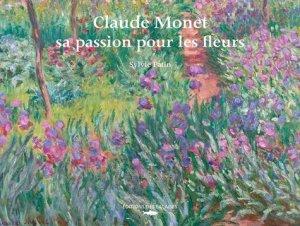Claude Monet. Sa passion pour les fleurs - des falaises - 9782848114446 -