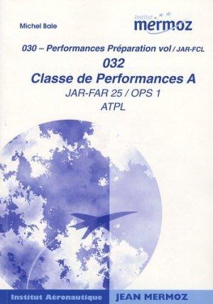 Classe de performances A JAR-FAR 25/OPS 1 ATPL - Institut Aéronautique Jean Mermoz - 9782862484327 -