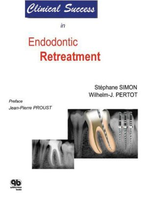 Clinical Success in Endodontic Retreatment - quintessence international - 9782912550590 -