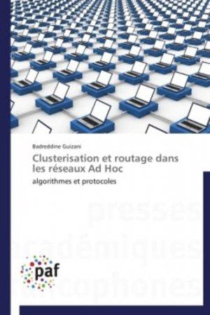 Clusterisation et routage dans les réseaux Ad Hoc - presses académiques francophones - 9783841621801