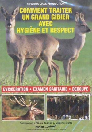 Comment traiter un grand gibier avec hygiène et respect - mertz eugene - 2223618948573