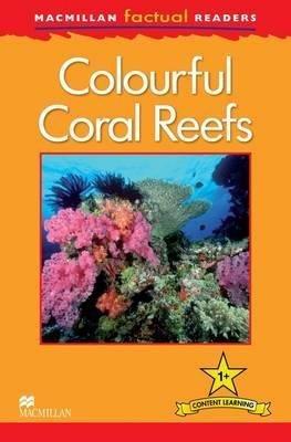 COLOURFUL CORAL REEFS  - MACMILLAN - 9780230432017 -