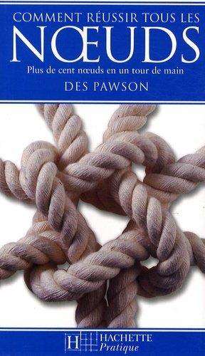 Comment réussir tous les noeuds - Hachette - 9782012300644 -
