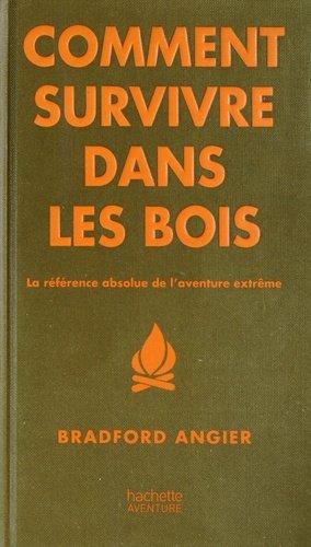 Comment survivre dans les bois - hachette  - 9782012311244 -