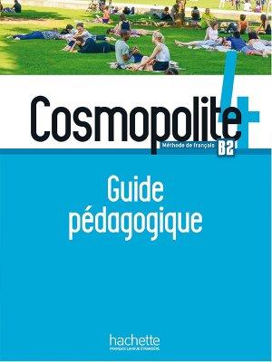 Cosmopolite 4 - Guide pédagogique - hachette français langue etrangère - 9782015135717 -
