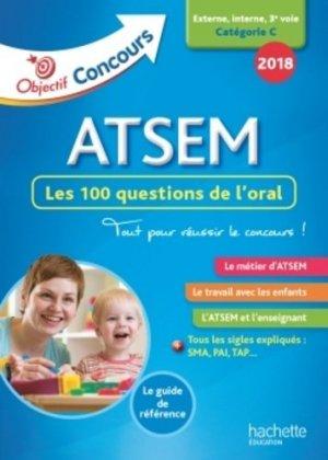 Concours 2018 ATSEM - 100 questions/réponses pour l'oral - hachette - 9782017014164 -