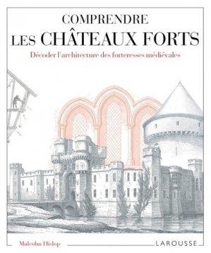 Comprendre les châteaux forts - larousse - 9782035899354 -