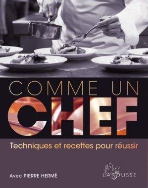 Comme un chef : techniques et recettes pour réussir - Larousse - 9782035914682 -