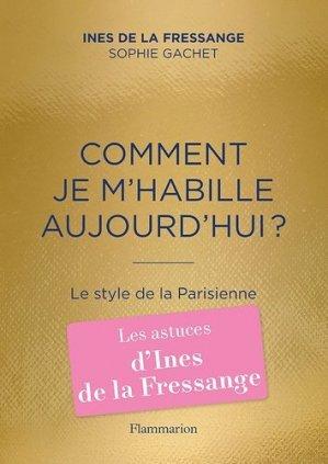 Comment je m'habille aujourd'hui ? Le style de la Parisienne - Flammarion - 9782081393646 -