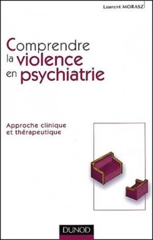 Comprendre la violence en psychiatrie - dunod - 9782100048168 -