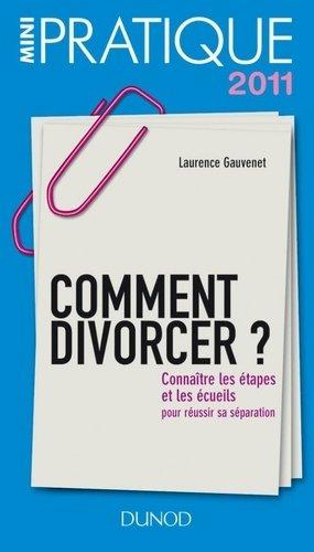 Comment divorcer ? Connaître les étapes et les écueils pour réussir sa séparation - Dunod - 9782100549672 -