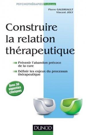 Construire la relation thérapeutique - dunod - 9782100581900 -