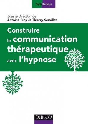 Construire la communication thérapeutique avec l'hypnose - dunod - 9782100754083 -