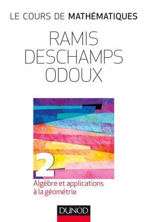 Cours de mathématiques 2 Algèbre et applications à la géométrie - dunod - 9782100767649 -
