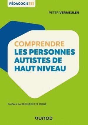 Comprendre les personnes autistes de haut niveau - dunod - 9782100789580 -