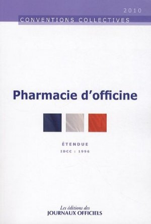 Convention collective pharmacie d'officine - journaux officiels - 9782110765628 -