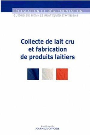 Collecte de lait cru et fabrications de produits laitiers - journaux officiels - 9782110768353 -